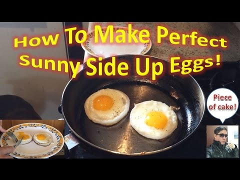 How To Make Perfect Sunny Side Up Eggs! - YouTube