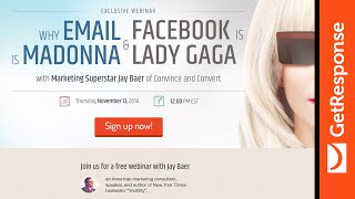 Jay Baer Webinar Recap - Why Email is Madonna & Facebook is Lady Gaga?