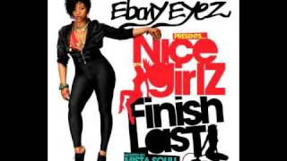 Watch Ebony Eyez Nice Girlz Finish Last video