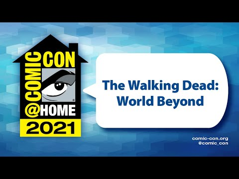 The Walking Dead: World Beyond   Comic-Con@Home 2021