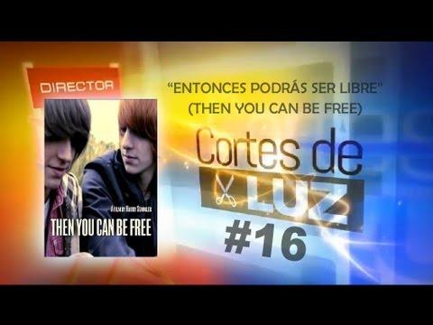 Entonces podrás ser libre / Cortes de Luz. #16 - Selección de Cortos Gay