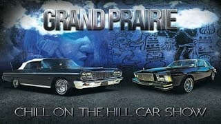 Chill on the Hill 2018 Grand Prairie Texas | Lowrider