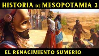 MESOPOTAMIA 3: El Renacimiento Sumerio y la III Dinastía de Ur (Documental Historia)