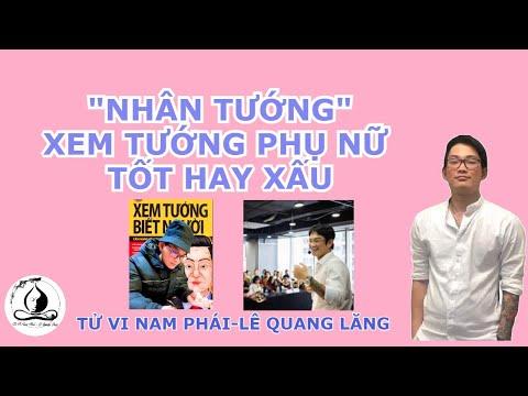 Xem Tướng Phụ Nữ   Tử Vi Nam Phái Lê Quang Lăng