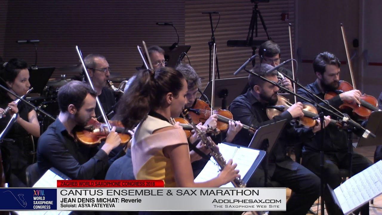 Reverie by Jean Denis Michat Sol: Asya Fateyeva   Cantus Ensemble & Sax Marathon  XVIII World Sax Co