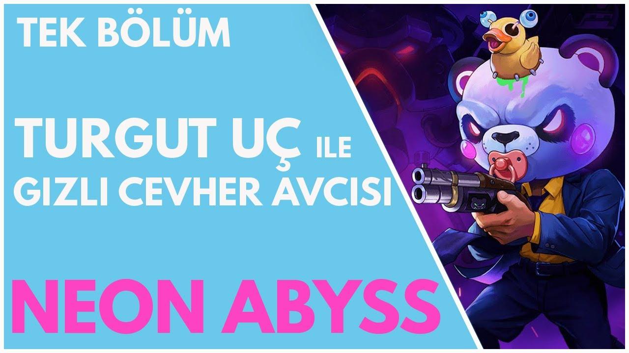 NEON ABYSS - Biraz Dead Cells, Biraz Enter the Gungeon | #gizlicevheravcısı
