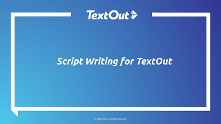 TextOut OnDemand Webinar: Script Writing