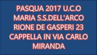 147-PASQUA 2017 U.C.O.MARIA S.S.DELL'ARCO RIONE DE GASPERI 23 (VIA CARLO MIRANDA ) thumbnail