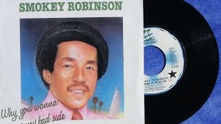 Smokey Robinson - Why You Wanna See My Bad Side (1978 disco)