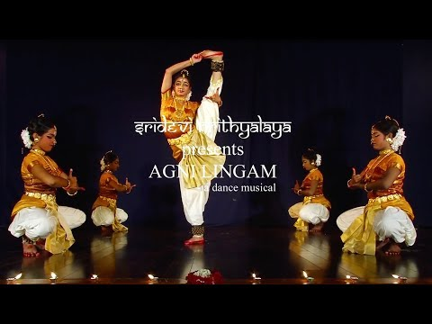 Sridevi Nrithyalaya - Bharathanatyam Dance -- AGNI LINGAM - A dance musical