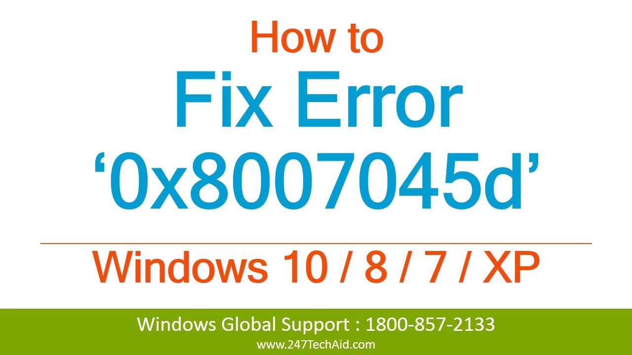 How to Fix Error 0x8007045d