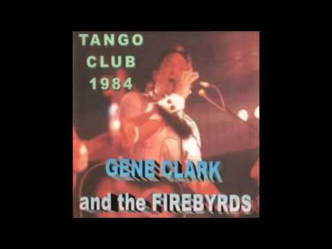 Gene Clark and The Firebyrds - Live From Tango Club 1984