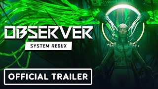 Observer: System Redux - Official PlayStation 4 and Xbox One Launch Trailer