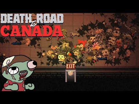 Death Road to Canada Episode 1: I'M TOO YOUNG TO DIE