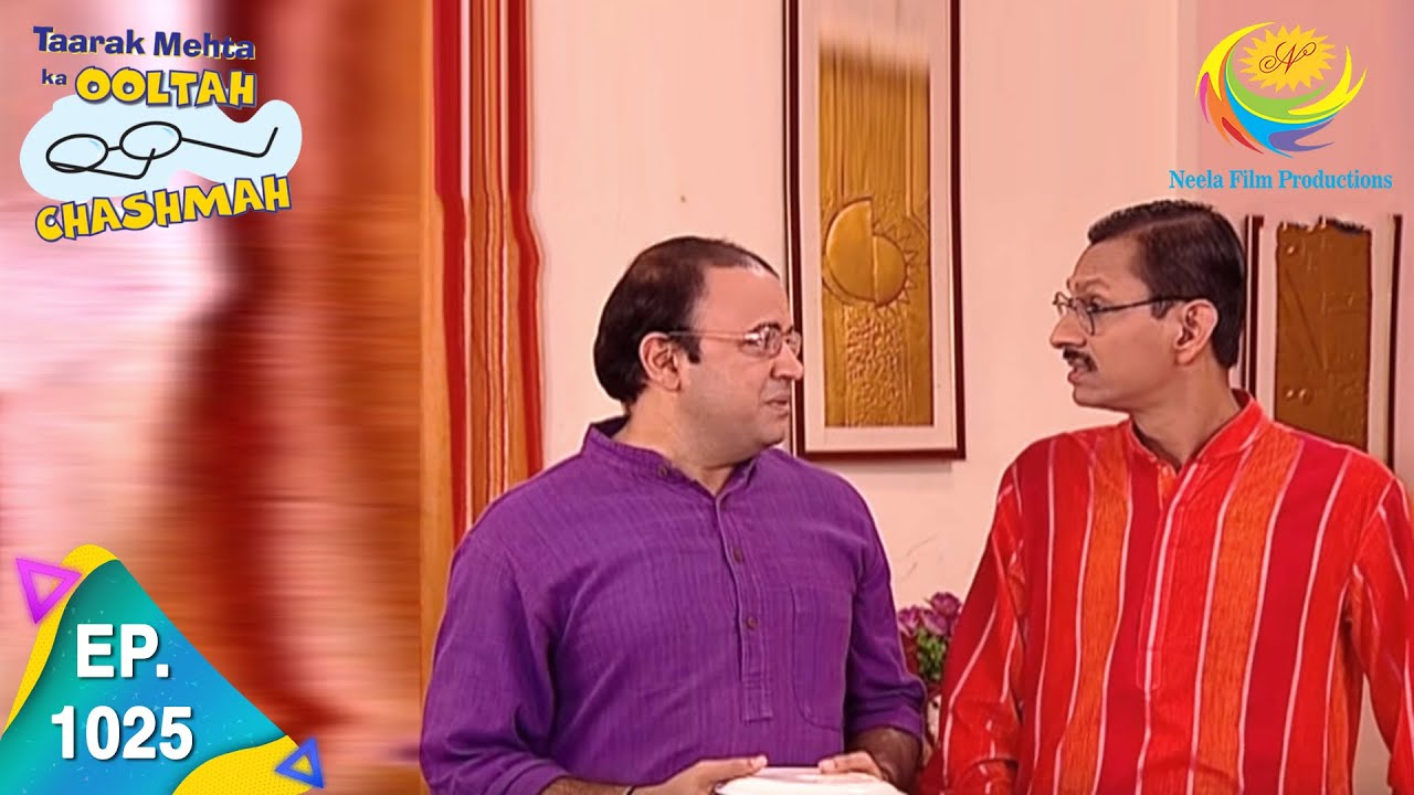 Download Taarak Mehta Ka Ooltah Chashmah - Episode 1025 - Full Episode