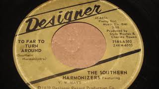 the southern harmonizers featuring Y.W. Mays  -  To far to turn around