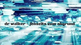 Dr Walker - Jenseits Vom Abgrund / DJungle Fever / Liquid Sky Berlin