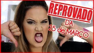 REPROVADOS DA 25 DE MARÇO #divandona25