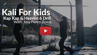 Kali For Kids | Kap Kap To Heaven 6 Drill