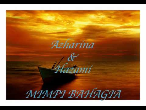 Hazami & Azharina - Mimpi Bahagia