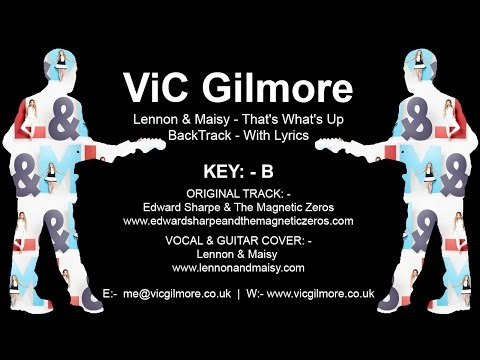 ViC Gilmore - Lennon & Maisy - That's What's Up (Acoustic Only BackTrack - With Lyrics)