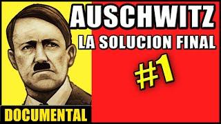 Auschwitz - Documental BBC en Español - La Solución Final - #1 Inicios Sorprendentes