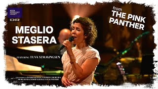 MEGLIO STASERA [from THE PINK PANTHER] - Tuva Semmingsen (Live)