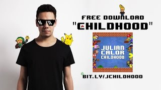 Julian Calor - Childhood (FREE DOWNLOAD)
