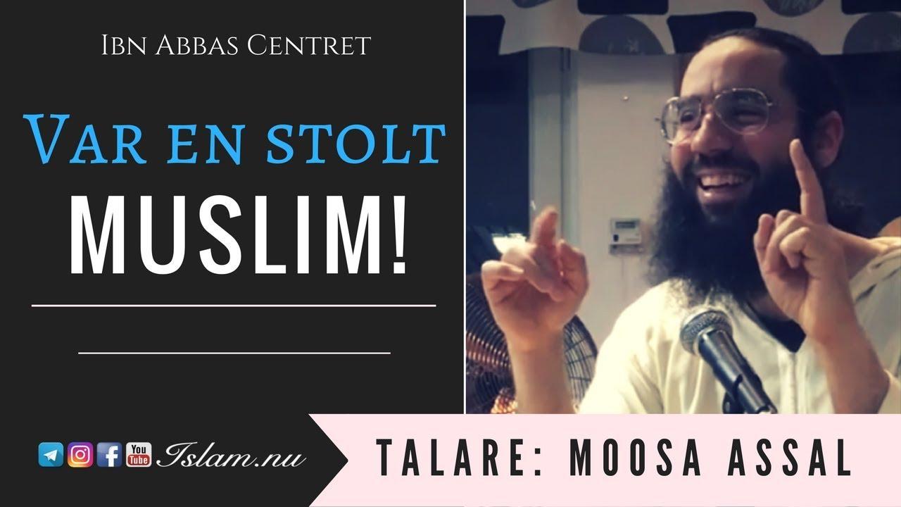 Var en stolt muslim! | Moosa Assal