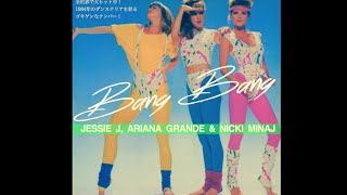 Jessie J, Ariana Grande & Nicki Minaj - Bang Bang [Initial Talk