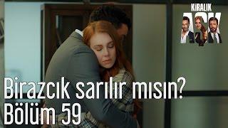Kiralık Aşk 59. Bölüm - Birazcık Sarılır mısın?