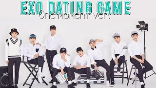 [Dating Game]EXO one moment ver.