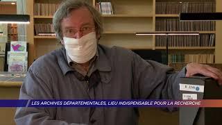 Yvelines | Les archives départementales, lieu indispensable pour la recherche