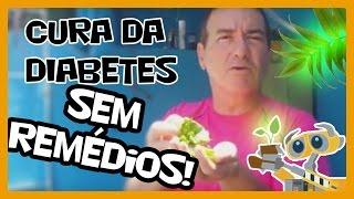 CURA DA DIABETES SEM REMÉDIOS.