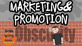 MARKETING AND PROMOTION - Terrible Writing Advice