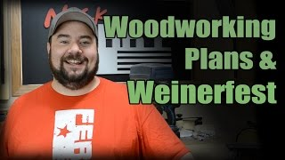 Woodworking Plans & Weinerfest (ft32)