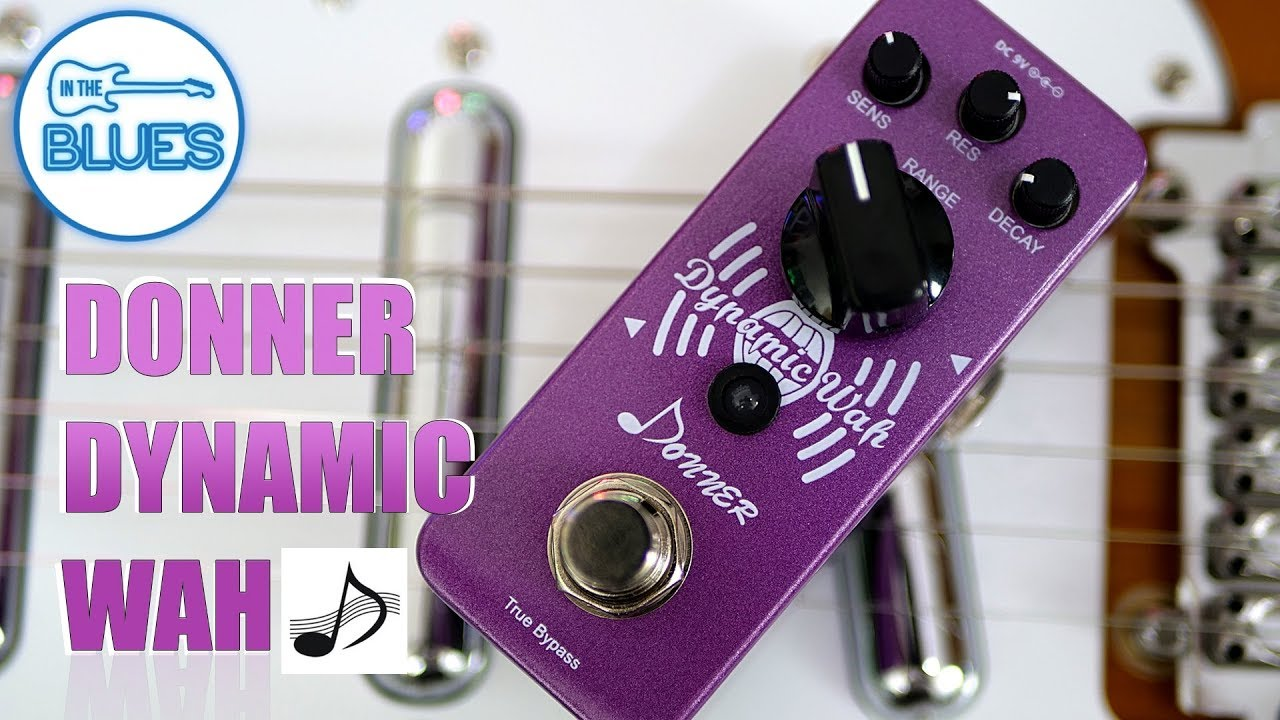 Donner Dynamic Wah Auto Wahenvelope Filter Pedal Youtube