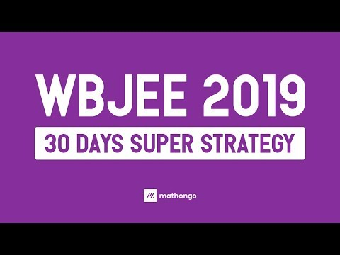 WBJEE 2019 - 30 Days Super Strategy & Preparation Tips by Anup Sir | MathonGo