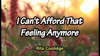 I Can't Afford That Feeling Anymore - Rita Coolidge (KARAOKE VERSION)