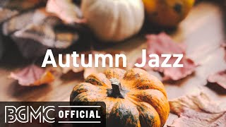 Autumn Jazz: Relaxing October Jazz & Bossa Nova Coffee Music for Good Mood
