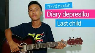 (TUTORIAL GITAR) diary depresiku - Last child | chord Mudah.
