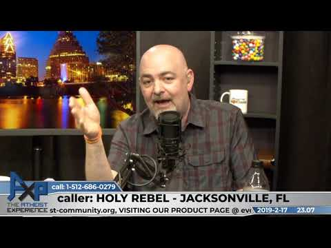 Claims to be a Prophet | Holy Rebel - Jacksonville, FL | Atheist Experience 23.07
