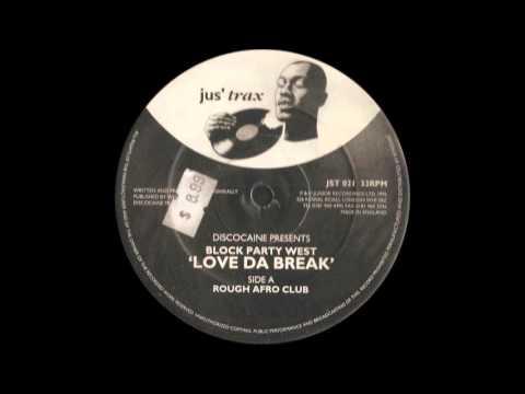 Discocaine presents Block Party West – Love Da Break (Rough Afro Club)