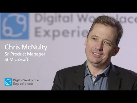 Digital Workplace Experience 2017 Interview: Chris McNulty of Microsoft