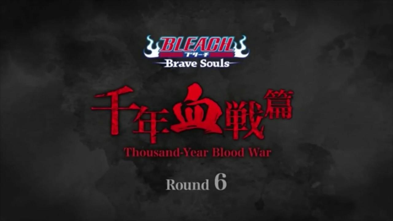 Bleach Brave Souls: Thousand-Year Blood War Round 1-6 Trailer