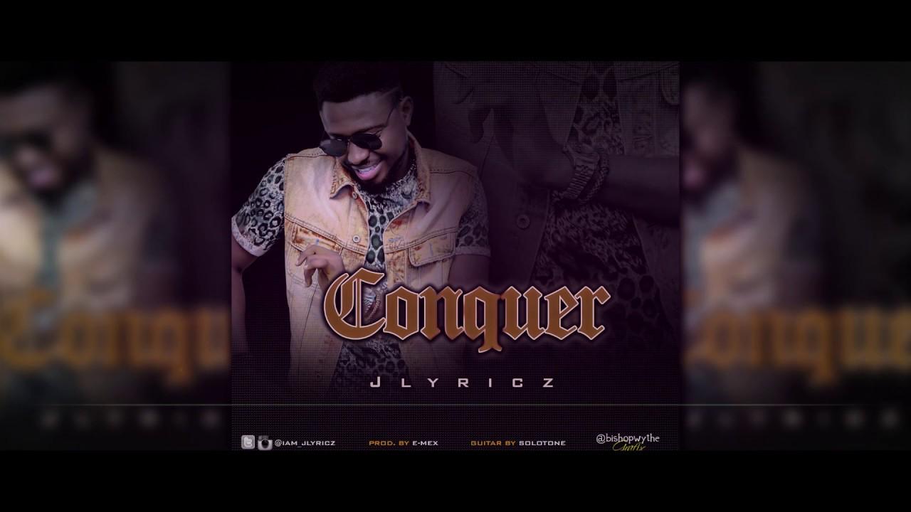 Lyrics Video: CONQUER - Jlyricz  [@iam_jlyricz]