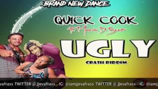 Quick Cook Ft Marvin Di Beast - Ugly (Crash Riddim) November 2016
