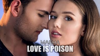 MASHA - LOVE IS POISON [OFFICIAL MUSIC VIDEO]