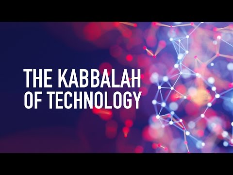 The Kabbalah of Technology: Getting Comfortable With the Invisible