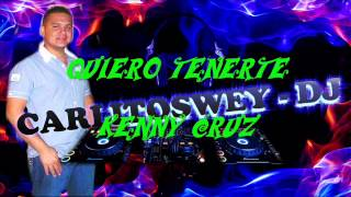 QUIERO TENERTE - KENNY CRUZ